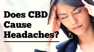does cbd cause headaches